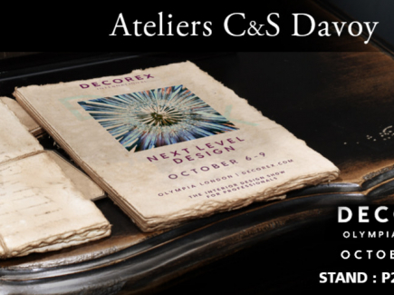 Ateliers DAVOY at DECOREX-LONDON  - From 6th to 9th October 19